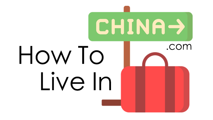 How To Live In China
